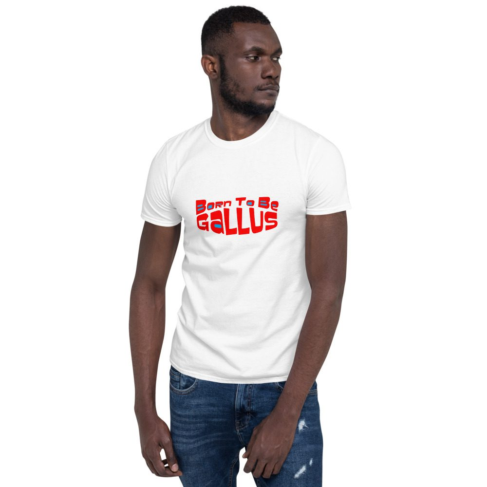 Born To Be Gallus T-Shirt